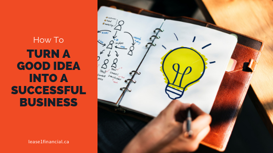 how-to-turn-a-good-idea-into-a-successful-business