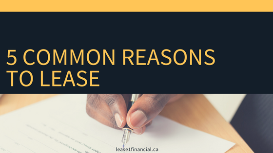 5 Common Reasons To Lease