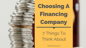Choosing A Financing Company: 7 Things To Think About