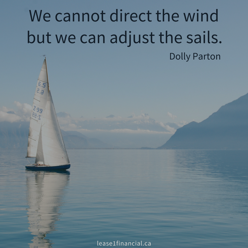 We cannot direct the wind but we can adjust the sails. Dolly Parton