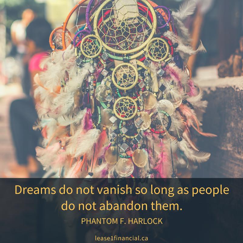 Dreams do not vanish so long as people do not abandon them. Phantom F. Harlock