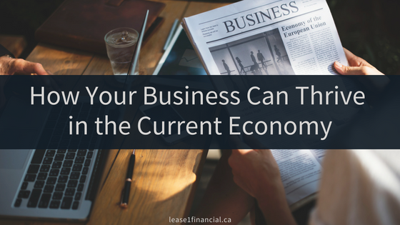 How Your Business Can Thrive in the Current Economy