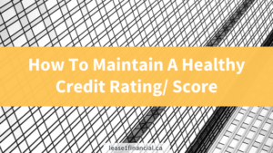 How To Maintain A Healthy Credit Rating/ Score