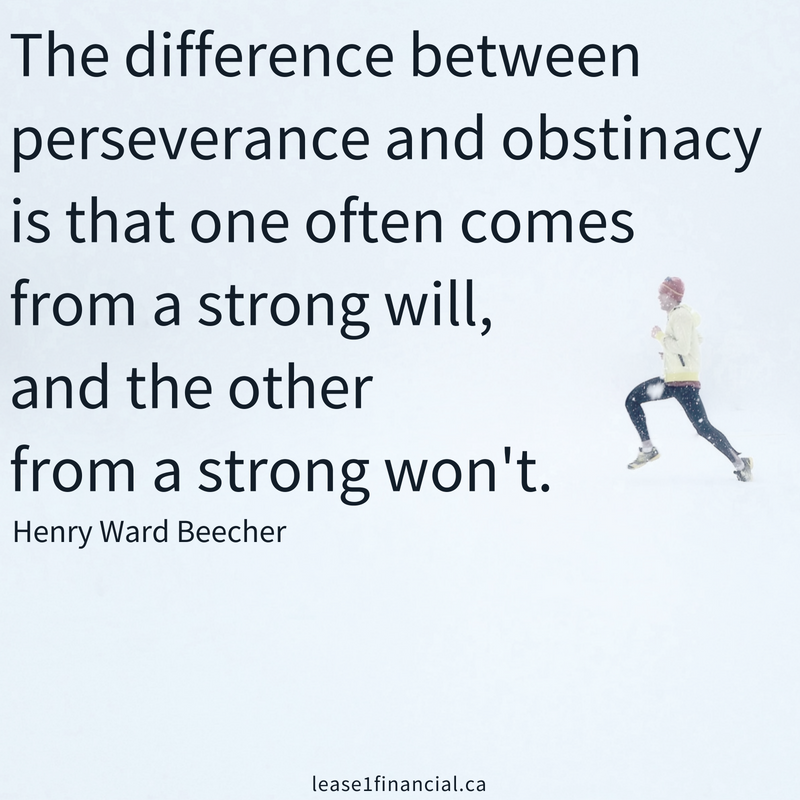 """""""The difference between perseverance and obstinacy is that one often comes from a strong will, and the other from a strong won't."""" -Henry Ward Beecher"""