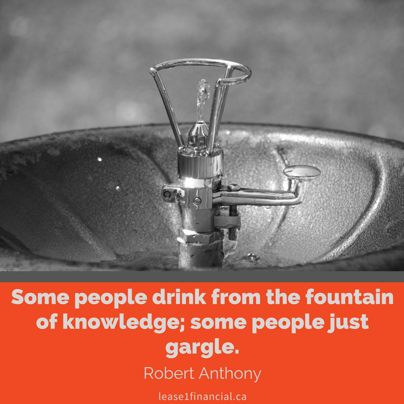 """Some people drink from the fountain of knowledge; some people just gargle."" - Robert Anthony"