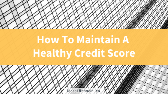 How to maintain a healthy credit score