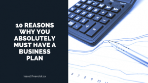 10-reasons-why-you-absolutely-must-have-a-business-plan